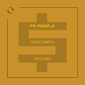 Three Empty Dollars