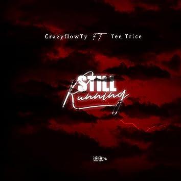 Still Running Freestyle (feat. Tee Trice)