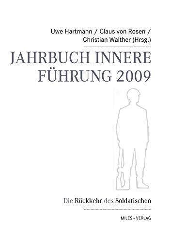 Jahrbuch Innere Führung 2009: Die Rückkehr des Soldatischen
