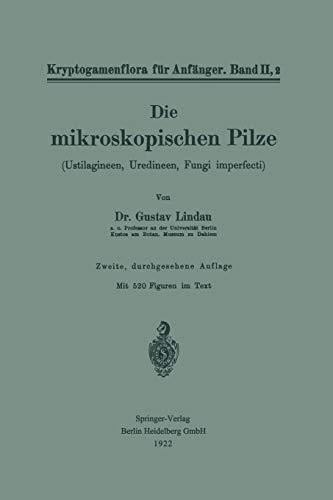 Die mikroskopischen Pilze: Ustilagineen, Uredineen, Fungi imperfecti (Kryptogamenflora für Anfänger, 2, 2)