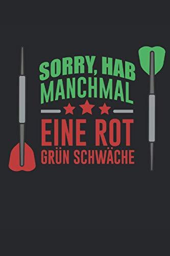 Sorry, Habe Manchmal Eine Rot Grün Schwäche: 129 Seiten Jahreskalender 2021 für Dartspieler. Perfektes Cricket, 301 und 501 Trainingsnotizbuch für Dartturniere und Dartscheiben Liebhaber.