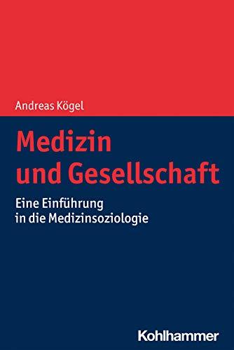 Medizin und Gesellschaft: Eine Einführung in die Medizinsoziologie (German Edition)