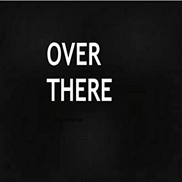 Over There (feat. Dmarcus Jenkins)