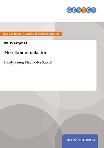 Mobilkommunikation: Handyortung, Fluch oder Segen?
