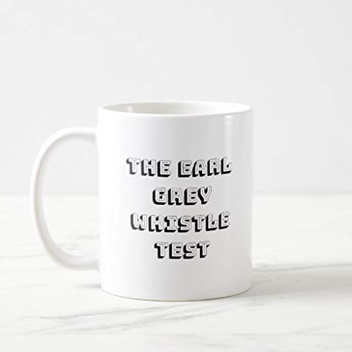 Funny Coffee Mug The Earl Grey Whistle Test Novelty Cup Gift, White, 11 Oz