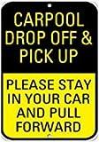 Kysd43Mill Carpool Drop Off Pick Up Please Stay in Pull Forward Schild, Metall Aluminium Warnschild, Privat Property Schild, dekoratives Metall
