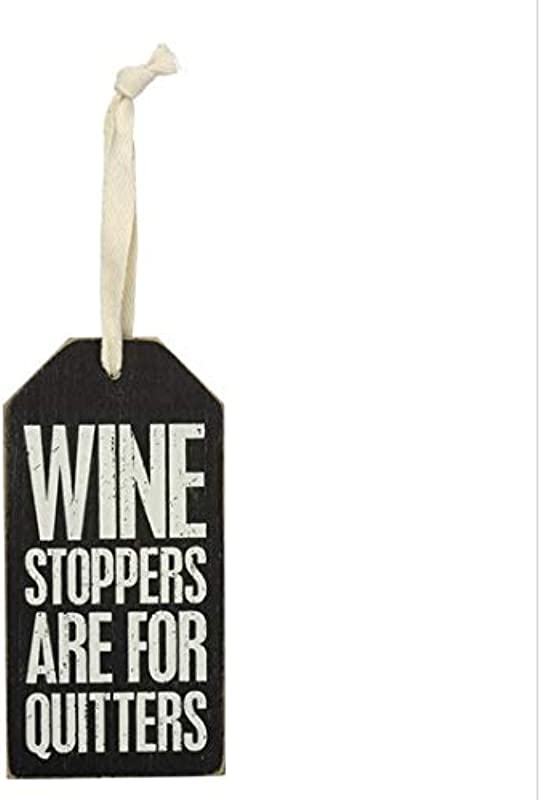 Wine Stoppers Are For Quitters Wine Bottle Ornament Tag