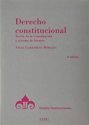 Derecho constitucional: Teoría de la constitución y sistema de fuentes (Estudios Constitucionales)