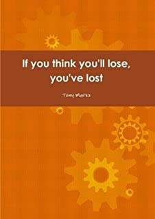 If you think you'll lose, you've lost