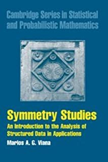 Symmetry Studies: An Introduction to the Analysis of Structured Data in Applications