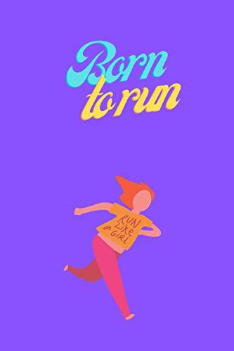 Born to run journal: 100 running log notebook
