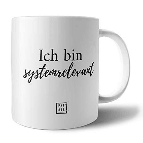 PHRASE 1 by FotoPremio Tasse mit Spruch - Ich Bin systemrelevant | Kaffeetasse beidseitig Bedruckt | Tasse mit Motiv | Geschenkidee für Freunde, Familie, den Liebsten, die Liebste