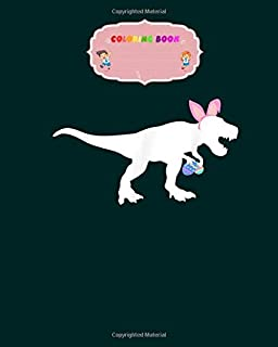 Coloring Book: happy east rawr easter t rex dinosaur for men women - 28 pages - 8 x 10 inches