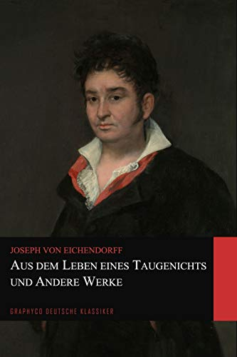 Aus dem Leben eines Taugenichts und Andere Werke (Graphyco Deutsche Klassiker)
