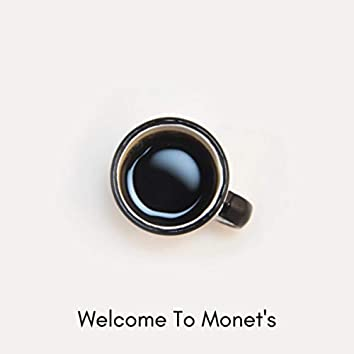 Welcome To Monet's