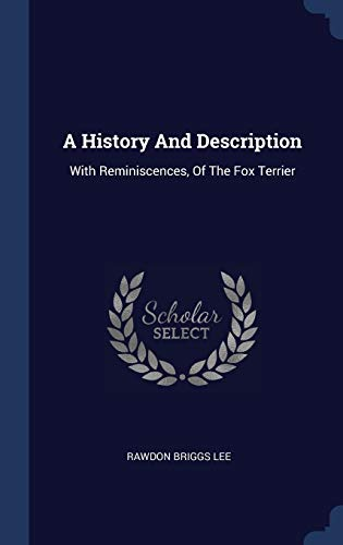 A History And Description: With Reminiscences, Of The Fox Terrier