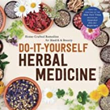 Do-It-Yourself Herbal Medicine: Home-Crafted Remedies for Health & Beauty
