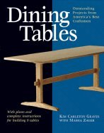 Dining Tables Outstanding Projects from America`s Best Craftsmen [PB,2002]