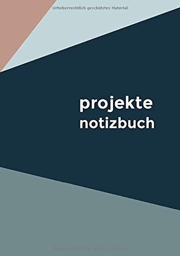 Projekte Notizbuch: Projektplaner für Designer, Architekt, Entwickler, Filmemacher Künstler
