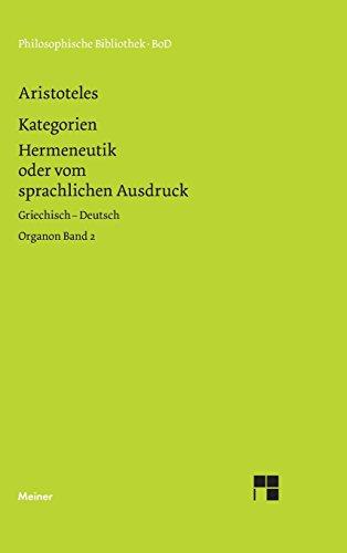Organon Band 2. Kategorien. Hermeneutik oder vom sprachlichen Ausdruck. Griechisch - Deutsch
