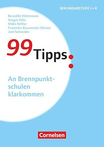 99 Tipps - Praxis-Ratgeber Schule für die Sekundarstufe I und II: An Brennpunktschulen klarkommen - Buch
