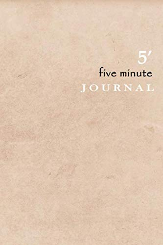 Five Minute Journal: For 90 Days To Develop Gratitude, Journal With Prompts For Daily Practice (Give Thanks and Find Joy)