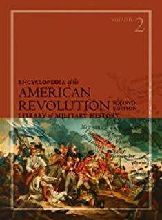 Encyclopedia of the American Revolution: Library of Military History, 3 Volume set