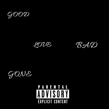 Good Love Gone Bad