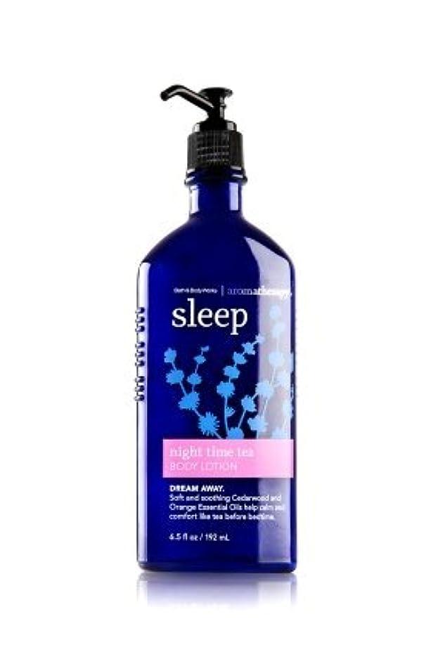 雇ったアンタゴニストかすれた【Bath&Body Works/バス&ボディワークス】 ボディローション アロマセラピー スリープ ナイトタイムティー Body Lotion Aromatherapy Sleep Night Time Tea 6.5 fl oz / 192 mL [並行輸入品]