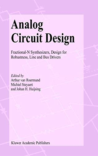 Analog Circuit Design: Fractional-N Synthesizers, Design for Robustness, Line and Bus Drivers