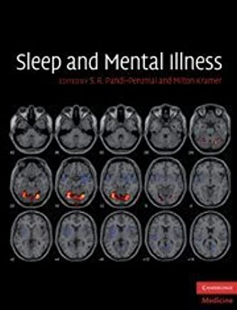 Sleep and Mental Illness (Cambridge Medicine) by S. R. Pandi-Perumal (Editor) › Visit Amazons S. R. Pandi-Perumal Page search results for this author S. R. Pandi-Perumal (Editor), Milton Kramer (Editor) (1-Apr-2010) Hardcover