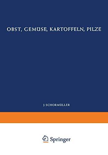Obst, Gemüse, Kartoffeln, Pilze: 2. Teil (Handbuch der Lebensmittelchemie)