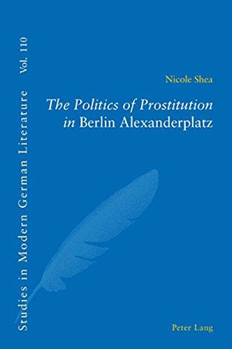 The Politics of Prostitution in Berlin Alexanderplatz (Studies in Modern German and Austrian Literature)