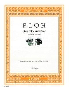 Firma MDS Schott music distribution DER FLOHWALZER FIS-DUR - arrangiert für Klavier [Noten/Sheetmusic] Komponist: LOH FERDINAND
