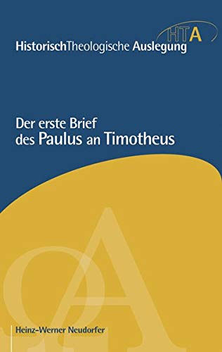 Der erste Brief des Paulus an Timotheus (Historisch Theologische Auslegung)