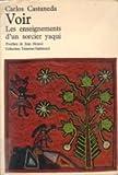 Voir - Les enseignements d'un sorcier yaqui. - Gallimard