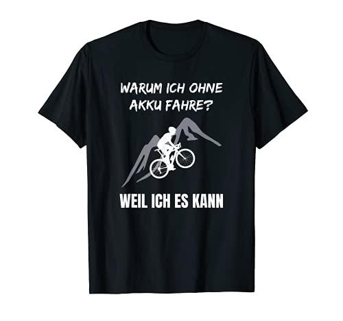 Lustiger Radfahrer Spruch Warum Ich ohne Akku fahre Fahrrad T-Shirt
