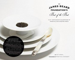 The James Beard Foundation's Best of the Best : A 25th Anniversary Celebration of America's Outstanding Chefs (Hardcover)--by Kit Wohl [2012 Edition]