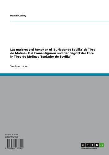 Las mujeres y el honor en el 'Burlador de Sevilla' de Tirso de Molina - Die Frauenfiguren und der Begriff der Ehre in Tirso de Molinas 'Burlador de Sevilla' (Spanish Edition)