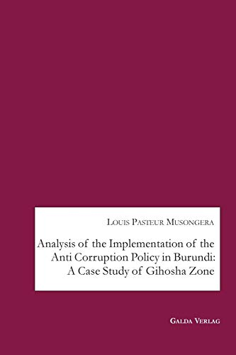 Analysis of the Implementation of the Anti Corruption Policy in Burundi: A Case Study of Gihosha Zone