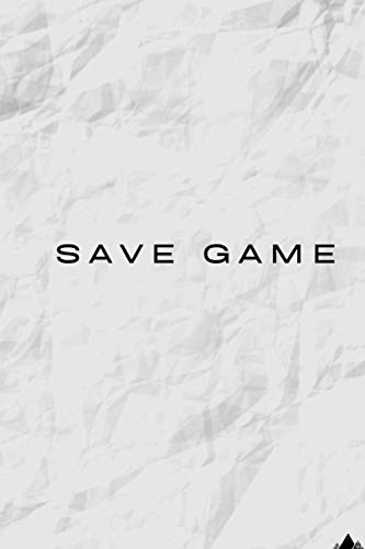 Save Game: Gamer's Notebook, Gadget for Gamers, Game Menu, Inspirational Diary, Funny Journal, Sentimental Gift, Interesting Quotes, Ideas And Resolutions Notebook, Planner, Unusual gift