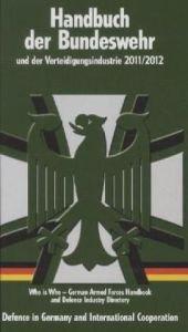 Handbuch der Bundeswehr und der Verteidigungsindustrie: 18. Ausgabe - 2011/2012