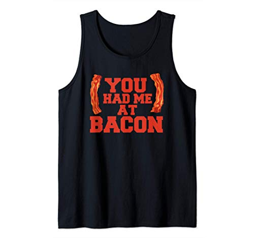 You Had Me At Bacon Funny Keto Diet Tank Top