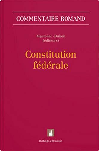 Constitution fédérale: Cst. (2 volumes) (Commentaire romand)