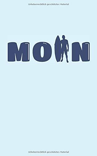 Notizbuch Moin – Norddeutsche Surfer: Notizbuch für Surfer und Norddeutsche, für Shaka und Moin!, 108 Seiten punkt-liniert, ca DIN A5 (Nordisches Notizbuch - Moin, Band 3)