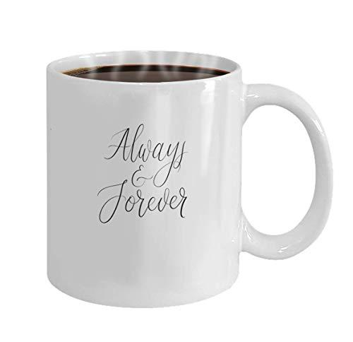 N\A Taza de café, Taza de cerámica, Regalos, 11 onzas, Siempre y para Siempre, Texto de caligrafía Moderna, inscripción Manuscrita para Tarjetas de felicitación, Invitaciones de Boda