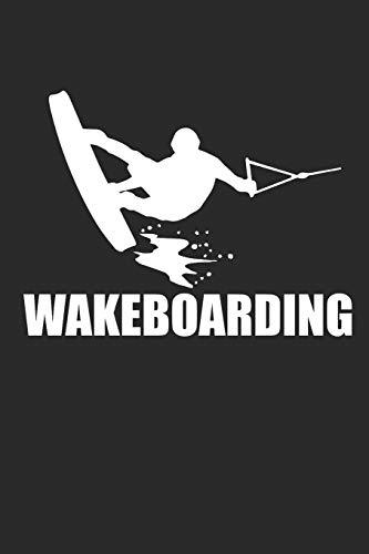 WAKEBOARDING: Notizbuch Wakeboard Notebook Wakeboarding Bullet Journal Punkteraster