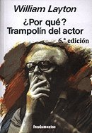 Por qué? : trampolín del actor by William Layton(2004-12-01)