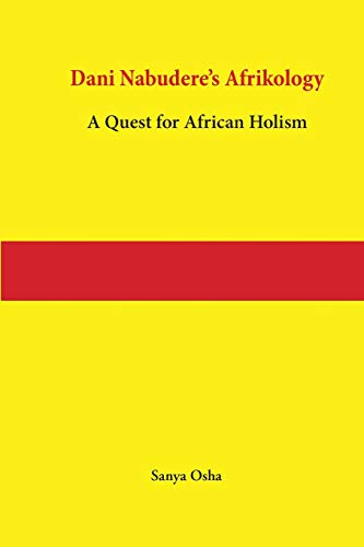Compare Textbook Prices for Dani Nabudere's Afrikology: A Quest for African Holism  ISBN 9782869787537 by Osha, Sanya