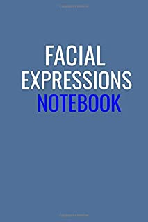 """Facial Expressions Notebook: Lined Writing Notebook / Journal Gift, 120 pages, 6"""" x 9"""", Soft Cover, Matte Finish/ Journal, Notebook for People Using Nonverbal Communication, Deaf People"""